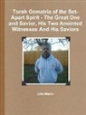 John Martin - Torah Gematria of the Set-Apart Spirit - The Great One and Savior, His Two Anointed Witnesses and His Saviors