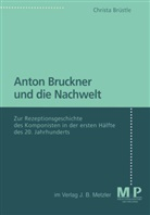 Christa Brüstle - Anton Bruckner und die Nachwelt