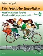 Gefion Landgraf, Andreas Schürmann - Die fröhliche Querflöte, Schule und Spielbuch. Bd.3
