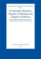 Michael Decker, Mathia Gutmann, Mathias Gutmann, Julia Knifka - Evolutionary Robotics, Organic Computing and Adaptive Ambience