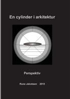 Rune Jakobsen - En cylinder i arkitektur