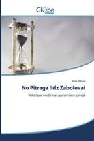 Arnis V ksna, Arnis Viksna - No Pitraga l dz Zabolovai