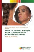 Suzana Aparecida Da Rocha Medeiros, Nádia Loureiro Ferreira - Medo da velhice: a relação entre o envelhecer e a demanda pela beleza