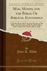 John R. Allen - Man, Money, and the Bible; Or Biblical Economics