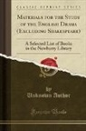 Unknown Author - Materials for the Study of the English Drama (Excluding Shakespeare)