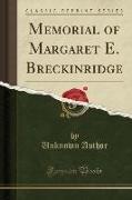 Unknown Author - Memorial of Margaret E. Breckinridge (Classic Reprint)
