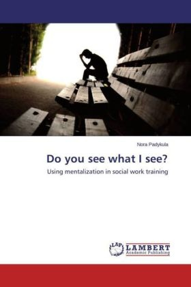 Nora Padykula - Do you see what I see? - Using mentalization in social work training