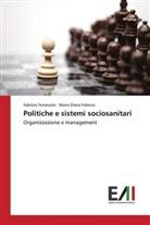 Fabrizi Ferraiuolo, Fabrizio Ferraiuolo, Maria Diana Fidanza - Politiche e sistemi sociosanitari