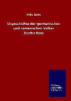 Felix Dahn - Urgeschichte der germanischen und romanischen Völker - Zweiter Band