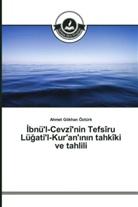 Ahmet Gökhan Öztürk - Ibnü'l-Cevzî'nin Tefsîru Lügati'l-Kur'an'inin tahkîki ve tahlili