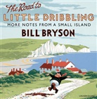 Bill Bryson, Nathan Osgood - Road to Little Dribbling (Audio book)