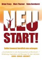 Rah Bornhorst, Raho Bornhorst, Mar Thurner, Marc Thurner, Brian Tracy - Neustart! - Selbstbewusst beruflich neu anfangen
