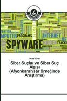 Musa Sürer - Siber Suçlar ve Siber Suç Alg s (Afyonkarahisar örneginde Arast rma)