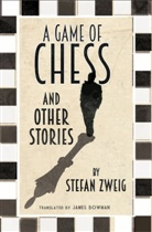 Stefan Zweig, Zweig Stefan - The Game of Chess and Other Stories