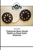 Murat Soydan - Türkiye'de Birey Devlet liskisi ve Sinan Çetin Sinemas