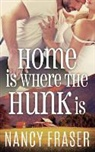 Nancy Fraser - Home is where the Hunk is
