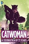 Bill Finger, Not Available (NA), Various, Various> - Catwoman: A Celebration of 75 Years