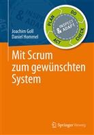 Joachi Goll, Joachim Goll, Daniel Hommel - Mit Scrum zum gewünschten System