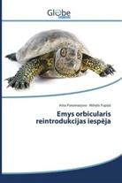 Arita Ponomarjova, Mihails Pupi s, Mihails PupinS - Emys orbicularis reintrodukcijas iesp ja