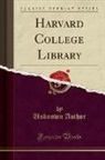 Unknown Author - Harvard College Library (Classic Reprint)