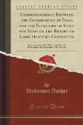 Unknown Author - Correspondence Between the Government of India and the Secretary of State for India on the Report of Lord Hunter's Committee - In Continuation of CMD. 681; Presented to Parliament by Command of His Majesty (Classic Reprint)