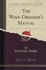 Unknown Author, Ross Brown - The Wine-Drinker's Manual (Classic Reprint)