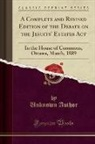 Unknown Author - A Complete and Revised Edition of the Debate on the Jesuits' Estates Act