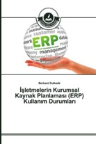 Berkant Dulkadir - sletmelerin Kurumsal Kaynak Planlamas (ERP) Kullan m Durumlar