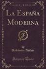 Unknown Author - La España Moderna (Classic Reprint)