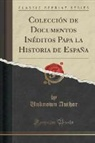 Unknown Author - Colección de Documentos Inéditos Papa la Historia de España (Classic Reprint)