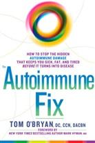 Tom Bryan, Mark Hyman, O&apos, Tom O'Bryan - The Autoimmune Fix