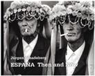Jürgen Schadeberg - Jürgen Schadeberg ESPANA Then and Now