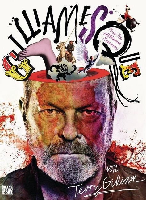 Terry Gilliam - Gilliamesque, deutsche Ausgabe - Meine Prä-posthumen Memoiren