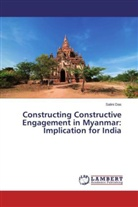 Salini Das - Constructing Constructive Engagement in Myanmar: Implication for India