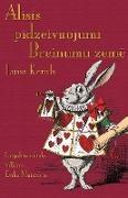 Lewis Carroll, John Tenniel - Alisis pidzeivuojumi Breinumu zeme - Alice's Adventures in Wonderland in Latgalian