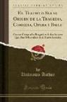 Unknown Author - El Teatro o Sea el Origen de la Tragedia, Comedia, Opera y Baile