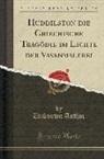 Unknown Author - Huddilston die Griechische Tragödie im Lichte der Vasenmalerei (Classic Reprint)