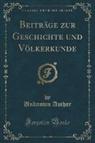 Unknown Author - Beiträge zur Geschichte und Völkerkunde (Classic Reprint)