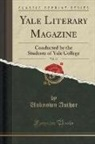 Unknown Author - Yale Literary Magazine, Vol. 46