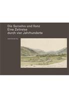 André Schenker, André Schenker-Nay - Die Surselva und Ilanz