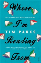 Tim Parks - Where I'm Reading From