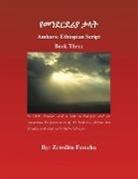 Zewditu Fesseha - Amharic Ethiopian Script Book Three