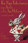 Lewis Carroll, John Tenniel - Ko Ngā Takahanga I a Ārihi I Te Ao Mīharo: Alice's Adventures in Wonderland in Maori