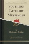 Unknown Author - Southern Literary Messenger, Vol. 26 (Classic Reprint)