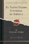 Unknown Author - El Nuevo Viajero Universal en América (Classic Reprint)
