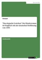 """Anonym - """"Das doppelte Lottchen"""". Der Kinderroman im Vergleich mit der deutschen Verfilmung von 1994"""