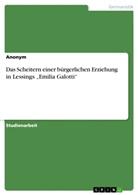 """Anonym - Das Scheitern einer bürgerlichen Erziehung in Lessings """"Emilia Galotti"""""""
