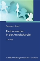 Floria Amereller, Jobst-Hubertus Bauer u a, Stephan J. Spehl - Partner werden in der Anwaltskanzlei