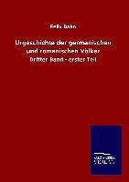 Felix Dahn - Urgeschichte der germanischen und romanischen Völker - Dritter Band - erster Teil