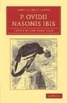 Ovid, Robinson Ellis - P. Ovidii Nasonis Ibis